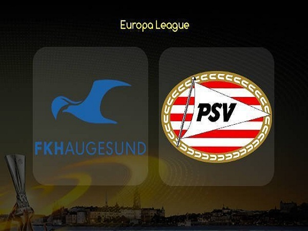 Soi kèo Haugesund vs PSV Eindhoven, 0h00 ngày 9/08