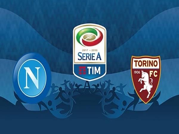 Nhận định Napoli vs Torino, 02h45 ngày 24/12