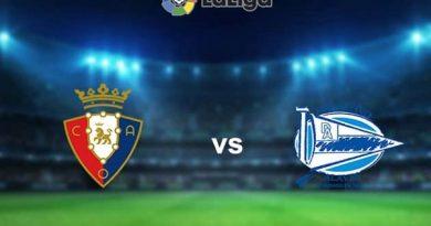 Soi kèo Osasuna vs Alaves – 22h15 31/12, VĐQG Tây Ban Nha