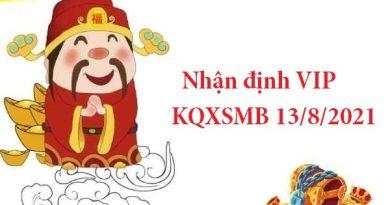 Nhận định VIP KQXSMB 13/8/2021